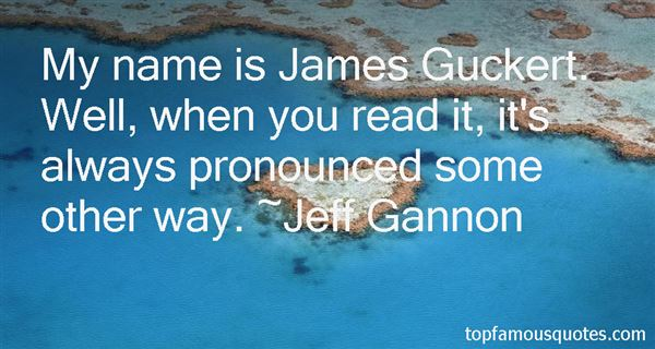 Jeff Gannon Quotes