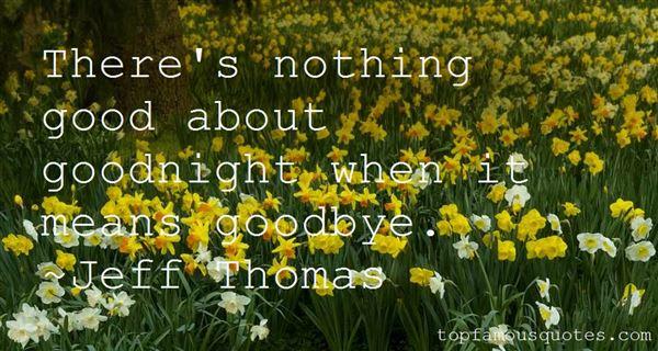 Jeff Thomas Quotes