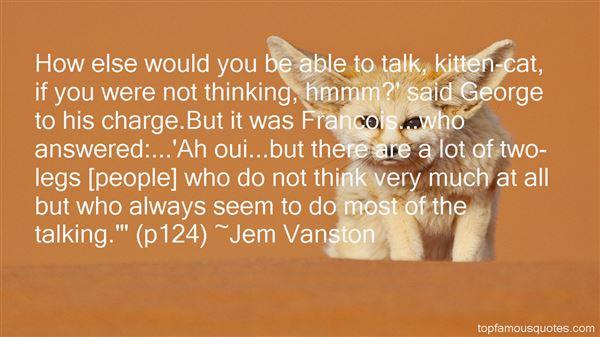 Jem Vanston Quotes