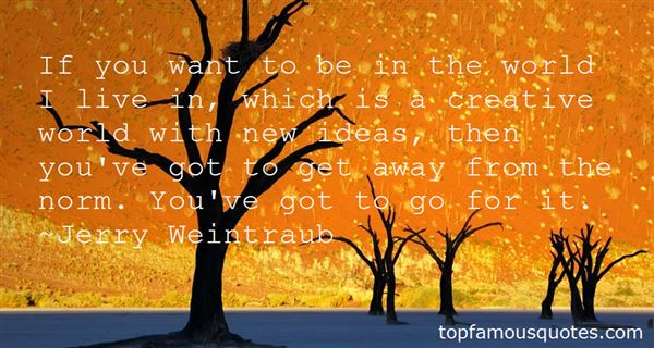 Jerry Weintraub Quotes