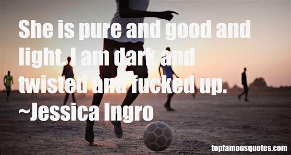 Jessica Ingro Quotes
