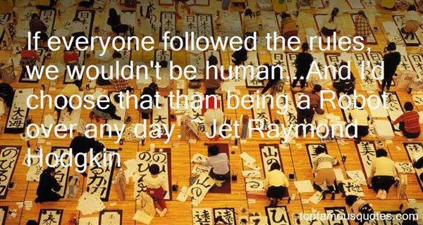 Jet Raymond Hodgkin Quotes