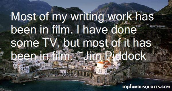 Jim Piddock Quotes