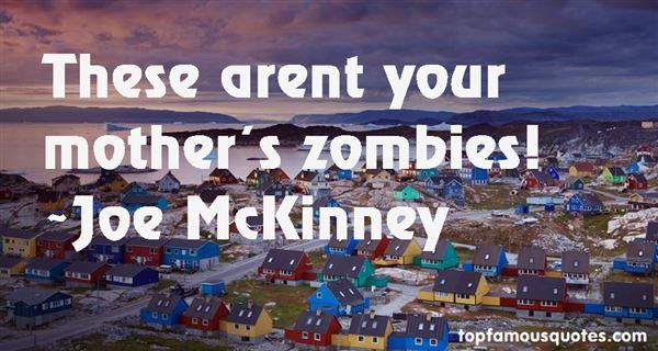 Joe McKinney Quotes