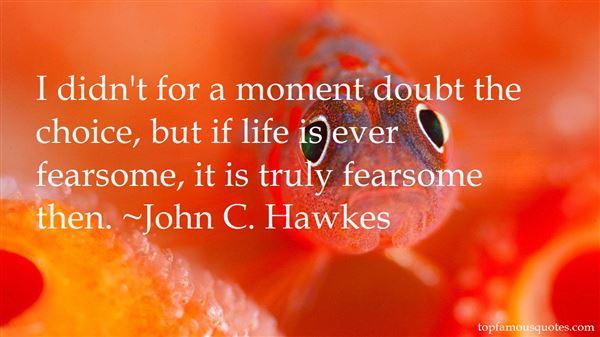 John C. Hawkes Quotes