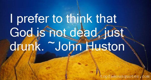 John Huston Quotes