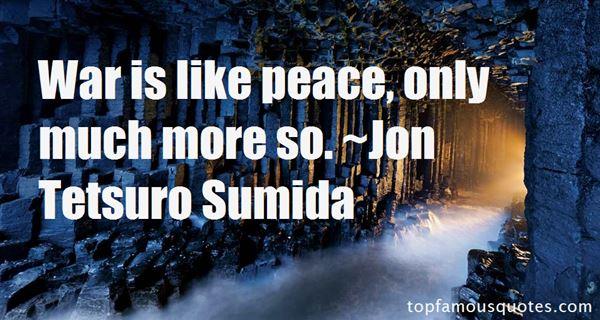 Jon Tetsuro Sumida Quotes