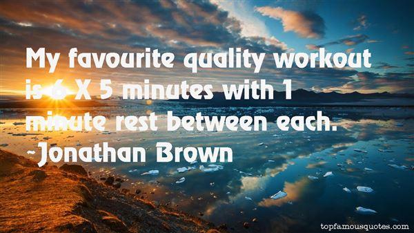 Jonathan Brown Quotes