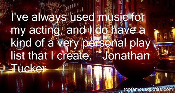 Jonathan Tucker Quotes