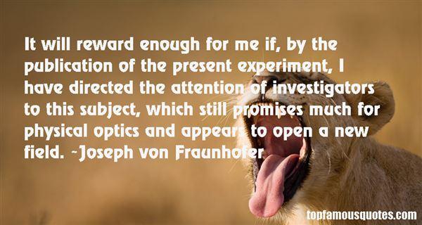Joseph Von Fraunhofer Quotes