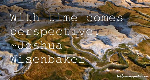 Joshua Wisenbaker Quotes
