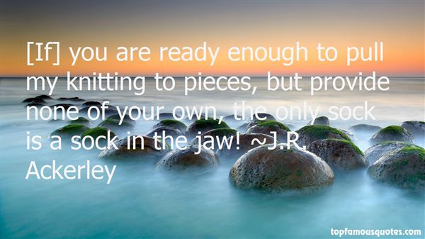 J.R. Ackerley Quotes