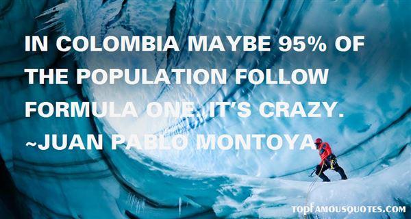 Juan Pablo Montoya Quotes