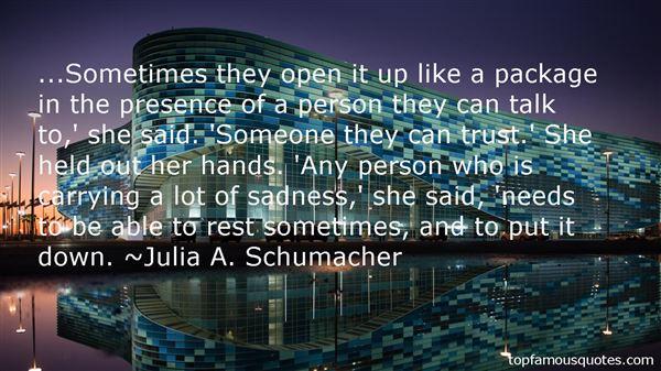 Julia A. Schumacher Quotes