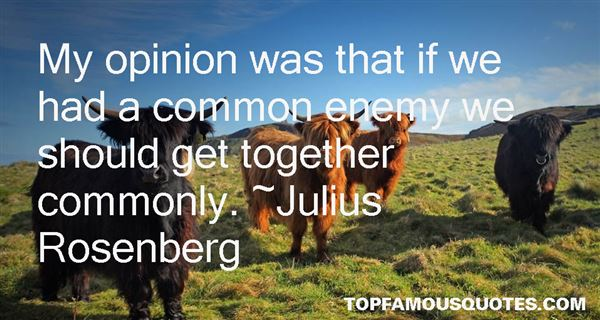 Julius Rosenberg Quotes