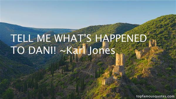 Karl Jones Quotes