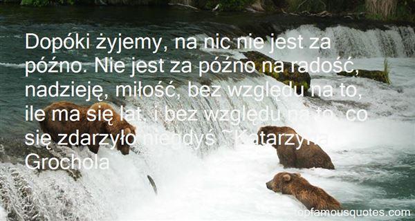 Katarzyna Grochola Quotes