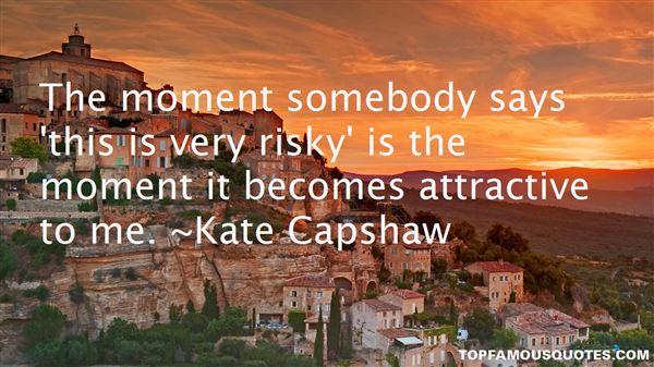 Kate Capshaw Quotes