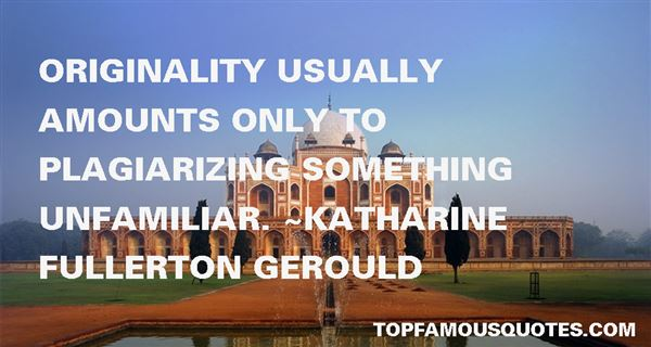 Katharine Fullerton Gerould Quotes