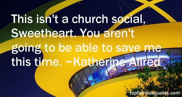 Katherine Allred Quotes