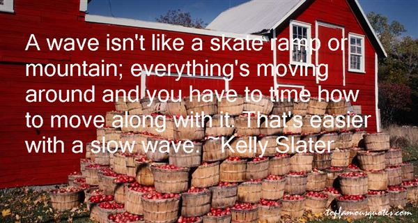 Kelly Slater Quotes
