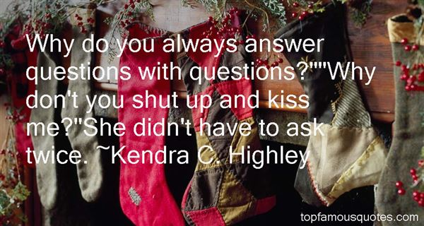 Kendra C. Highley Quotes