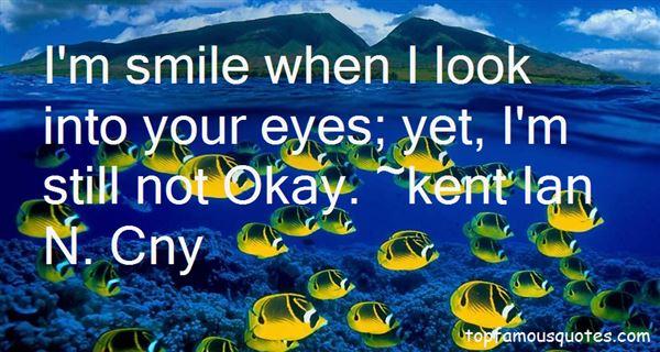 Kent Ian N. Cny Quotes