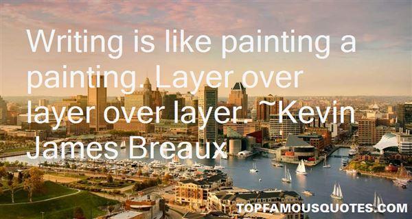 Kevin James Breaux Quotes