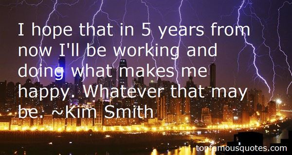 Kim Smith Quotes