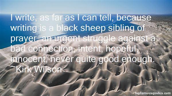 Kirk Wilson Quotes
