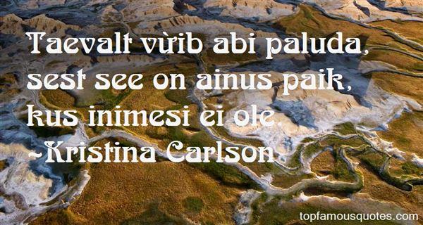 Kristina Carlson Quotes