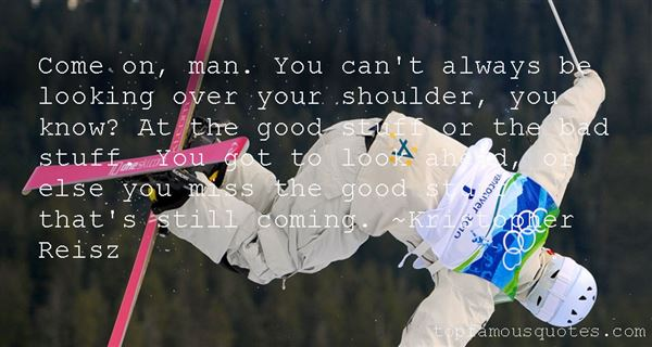 Kristopher Reisz Quotes