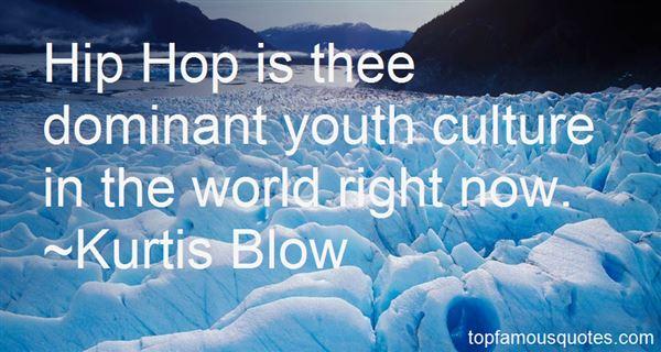 Kurtis Blow Quotes