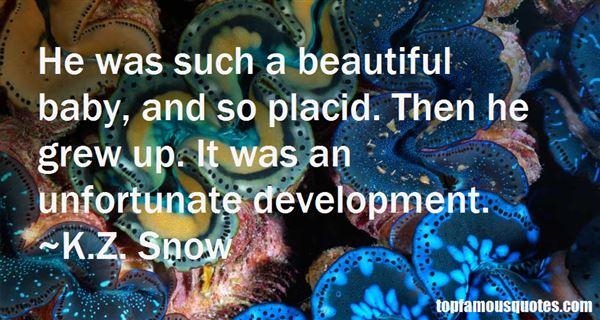 K.Z. Snow Quotes