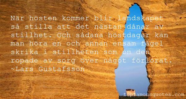 Lars Gustafsson Quotes