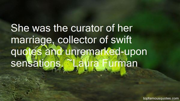 Laura Furman Quotes