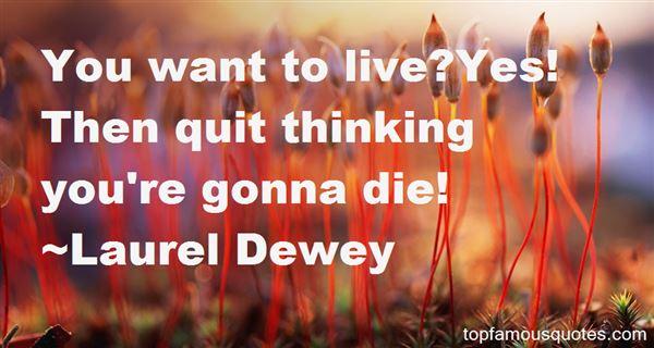 Laurel Dewey Quotes