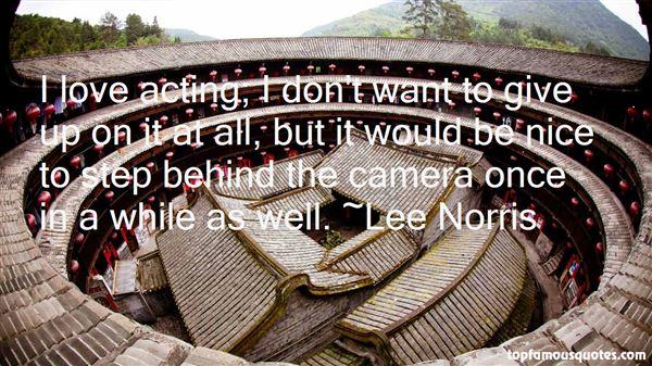 Lee Norris Quotes
