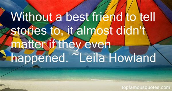 Leila Howland Quotes