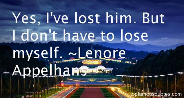 Lenore Appelhans Quotes