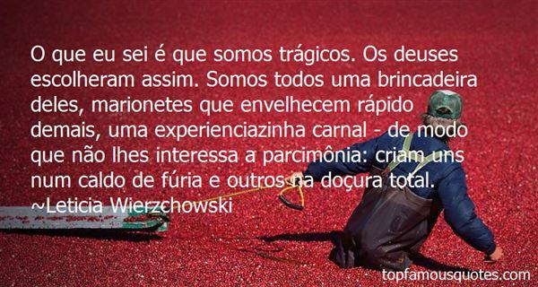Leticia Wierzchowski Quotes