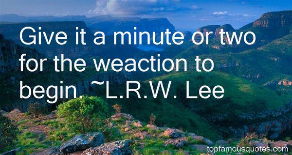 L.R.W. Lee Quotes