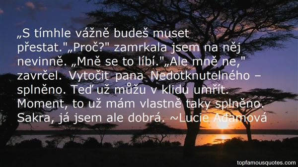 Lucie Adamová Quotes