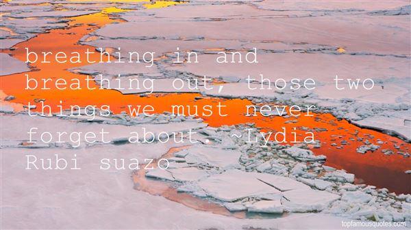 Lydia Rubi Suazo Quotes
