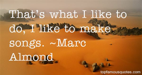 Marc Almond Quotes