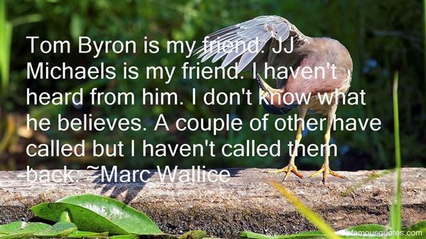 Marc Wallice Quotes