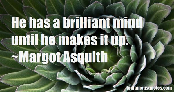 Margot Asquith Quotes