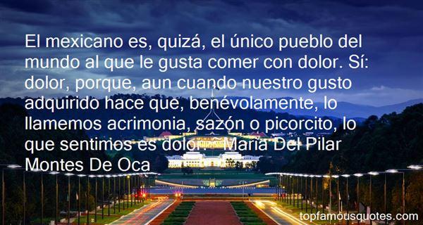 Maria Del Pilar Montes De Oca Quotes