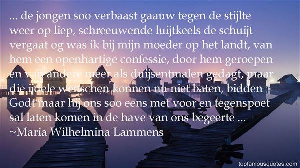 Maria Wilhelmina Lammens Quotes