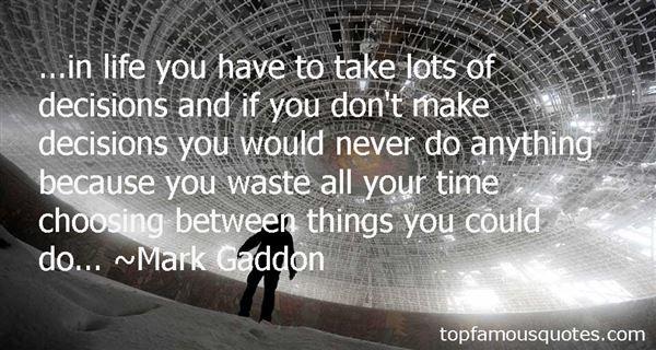 Mark Gaddon Quotes